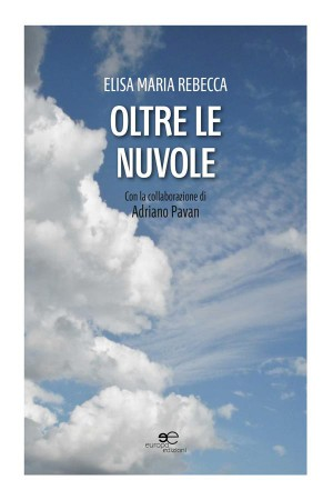Oltre le nuvole by Elisa Maria Rebecca from StreetLib SRL in Autobiography & Biography category