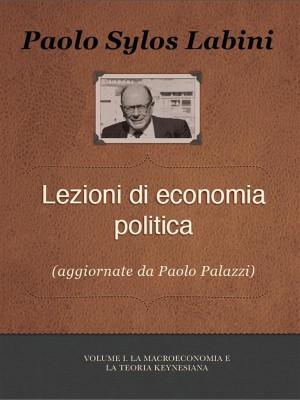 Lezioni di Economia Politica Vol. I by Paolo Sylos Labini from StreetLib SRL in General Academics category