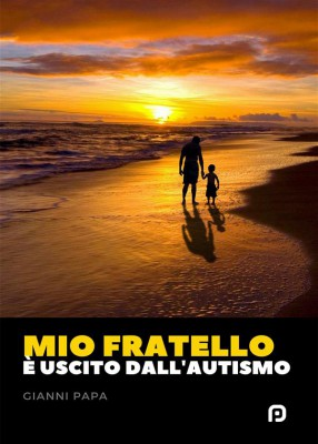 Mio fratello è uscito dallautismo by Gianni Papa from StreetLib SRL in General Novel category