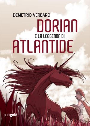 Dorian e la leggenda di Atlantide by Demetrio Verbaro from StreetLib SRL in General Novel category
