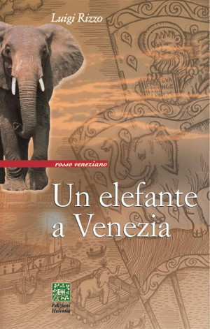 Un elefante a Venezia by Luigi Rizzo from StreetLib SRL in History category