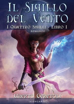 Il Sigillo del Vento by Uberto Ceretoli from StreetLib SRL in General Novel category