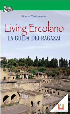 Living Ercolano - English version by Bruno Cantamessa from StreetLib SRL in Teen Novel category