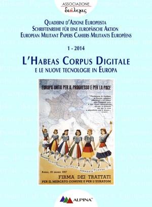 L'HABEAS CORPUS DIGITALE  e le nuove tecnologie in Europa