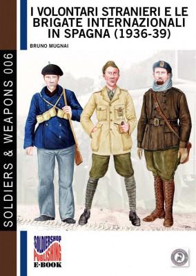 I volontari stranieri e le brigate internazionali in Spagna (1936-1939) by Bruno Mugnai from StreetLib SRL in History category