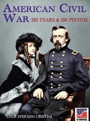 American Civil war 150 years and 150 photos by Luca Stefano Cristini from StreetLib SRL in History category