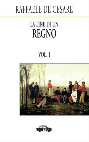 La fine di un regno. Vol. I by Raffaele De Cesare from StreetLib SRL in History category