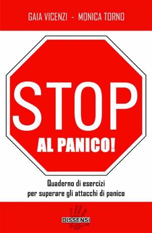 Stop al panico! Quaderno di esercizi per superare gli attacchi di panico by  Monica Torno from StreetLib SRL in Family & Health category