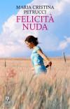 Felicità nuda by Maria Cristina Petrucci from  in  category