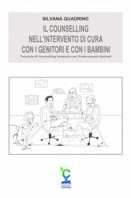 Il counselling nell'intervento di cura con i genitori e con i bambini by Silvana Quadrino from StreetLib SRL in General Academics category