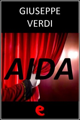 Aida by Antonio Ghislanzoni from StreetLib SRL in Art & Graphics category