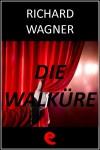 Die Walküre (La Valchiria) by Richard Wagner from  in  category