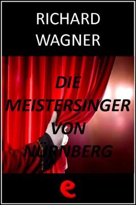 Die Meistersinger von Nürnberg (I Maestri Cantori di Norimberga)