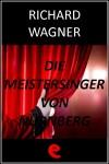 Die Meistersinger von Nürnberg (I Maestri Cantori di Norimberga) by Richard Wagner from  in  category