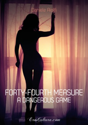 Forty-fourth measure. A dangerous game by Daniele Aiolfi from StreetLib SRL in General Novel category