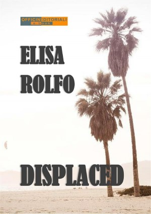 Displaced by Elisa Rolfo from StreetLib SRL in General Novel category