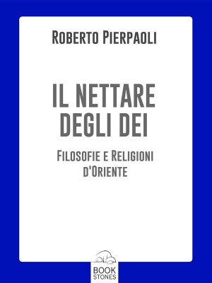 Il nettare degli Dei by Roberto Pierpaoli from StreetLib SRL in Religion category