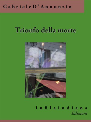 Trionfo della morte by Gabriele DAnnunzio from StreetLib SRL in General Novel category
