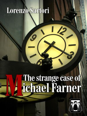 The Strange case of Michael Farner by Lorenzo Sartori from StreetLib SRL in General Novel category