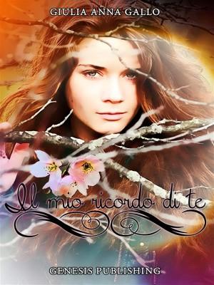 Il mio ricordo di te by Giulia Anna Gallo from StreetLib SRL in General Novel category