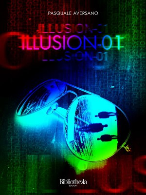 Illusion-01 by Pasquale Aversano from StreetLib SRL in General Novel category