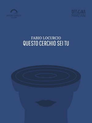 Questo Cerchio Sei Tu by Fabio Locurcio from StreetLib SRL in General Novel category