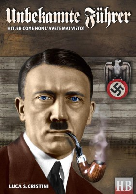 Unbekante Fuhrer by Luca Stefano Cristini from StreetLib SRL in History category