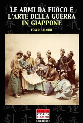 Le armi da fuoco e larte della guerra in Giappone by Fosco Baiardi from StreetLib SRL in History category