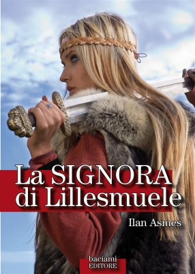 La Signora di Lillesmuele by Ilan Asmes from StreetLib SRL in Romance category