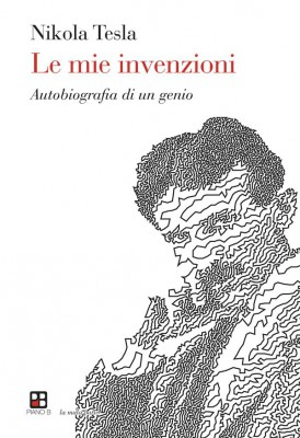 Le mie invenzioni by Nikola Tesla from StreetLib SRL in Autobiography & Biography category