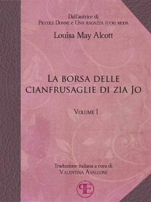 La borsa delle cianfrusaglie di Zia Jo (Vol. I) by Louisa May Alcott from StreetLib SRL in General Novel category