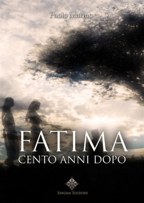 Fatima, cento anni dopo by Paolo Marino from StreetLib SRL in Religion category