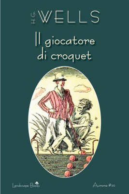 Il giocatore di croquet by H. G. Wells from StreetLib SRL in General Novel category