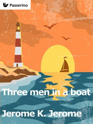 Three Men in a Boat (To Say Nothing of the Dog) by Jerome K. Jerome from StreetLib SRL in Art & Graphics category
