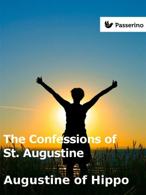 The Confessions of St. Augustine by Augustine of Hippo from StreetLib SRL in General Novel category