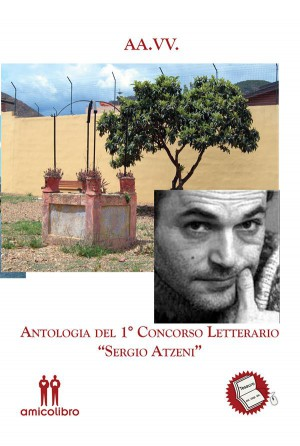 Antologia del 1° Concorso Letterario Sergio Atzeni by aa.vv from StreetLib SRL in General Novel category