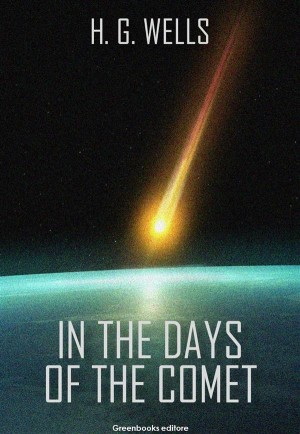 In the days of the comet by H. G. Wells from StreetLib SRL in General Novel category