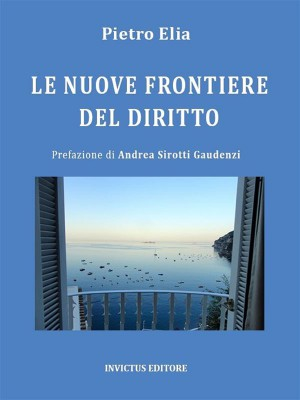 Le nuove frontiere del diritto by Pietro Elia from StreetLib SRL in Language & Dictionary category