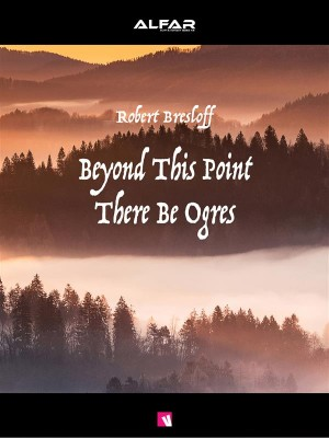 Beyond This Point There Be Ogres by Robert Bresloff from  in  category