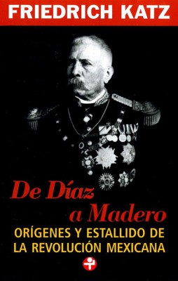 De Díaz a Madero by Friedrich Katz   from StreetLib SRL in History category