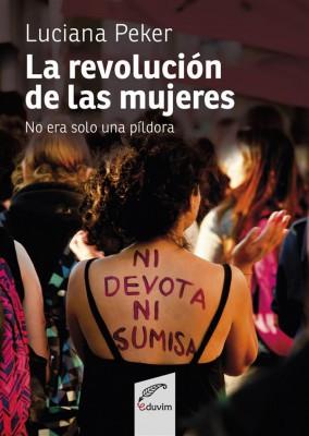 La revolución de las mujeres no era sólo una píldora by Luciana Peker from StreetLib SRL in Family & Health category