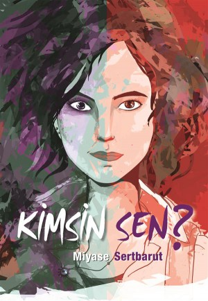 Kimsin Sen? by Miyase Sertbarut from StreetLib SRL in Teen Novel category