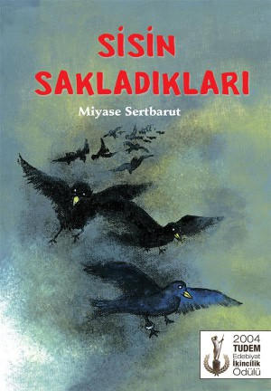 Sisin Sakladiklari by Miyase Sertbarut from  in  category