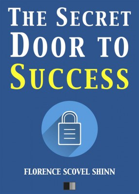 The Secret Door to Success by Florence Scovel Shinn from StreetLib SRL in Motivation category