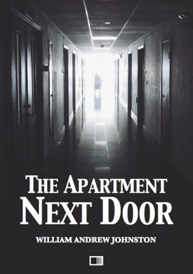 The apartment next door by William Andrew Johnston from StreetLib SRL in General Novel category