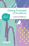 Getting Promoted in Academia: Practical Career Guidance for Ambitious Academics and Aspiring Leaders in Higher Education by Graeme Wilkinson from  in  category