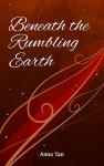 Beneath the Rumbling Earth by Anna Tan from  in  category