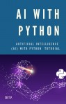 AI with Python *** Artificial intelligence (AI) with Python Tutorial
