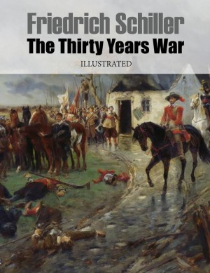 The Thirty Years War: Illustrated by Friedrich Schiller from Tiago Duarte Ferreira in Classics category
