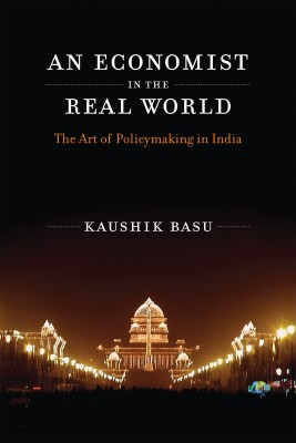 An Economist in the Real World by Kaushik Basu from Trajectory, Inc. in Business & Management category